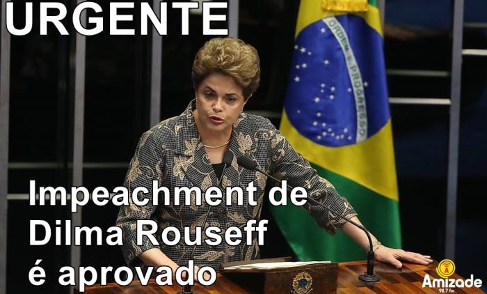 Impeachment de Dilma Rouseff é aprovado