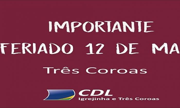 COMÉRCIO DE TRÊS COROAS PODERÁ ABRIR NO FERIADO DE SÁBADO